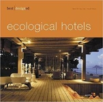 Best Designed Ecological Hotels/Martin Nicholas Kunz, Patricia Massó