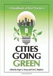 Cities Going Green: A Handbook of Best Practices/Roger L. Kemp