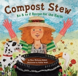 Compost Stew: An A to Z Recipe for the Earth/Mary McKenna Siddals & Ashley Wolff