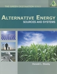 Alternative Energy: Sources and Systems/Donald Steeby