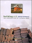 Building with Awareness: The Construction of a Hybrid Home/Ted Owens