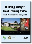 Building Analyst Field Training: How to Perform a Home Energy Audit [videorecording]