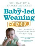 Baby Led Weaning Cookbook - Gill Rapley
