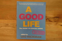 A Good Life: The Guide to Ethical Living