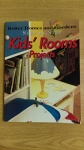 Step-by-step kids' rooms projects.